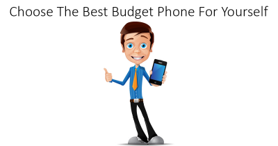 Choose the best budget phone